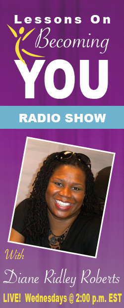 Lessons On Being YOU Radio Show with Diane Ridley Roberts